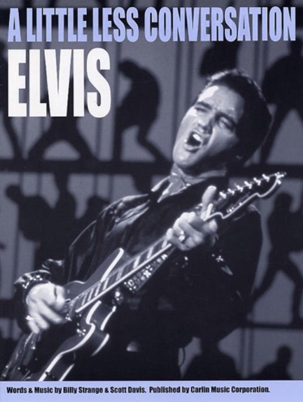 Elvis Presley - A Little Less Conversation Lyrics | Musixmatch